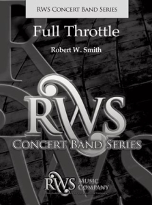 Robert W. Smith | Concert Band Series | Full Throttle