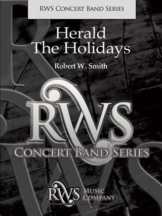 Robert W. Smith | Concert Band Series | Herald The Holidays