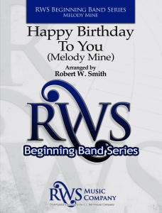 Robert W. Smith | Beginning Band Series | Happy Birthday To You (Melody Mine)
