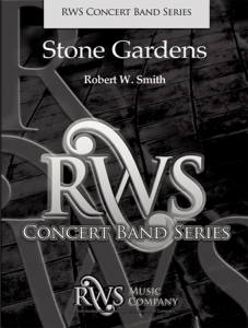 Robert W. Smith | Concert Band Series | Stone Gardens