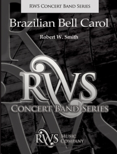 Robert W. Smith | Concert Band Series | Brazilian Bell Carol