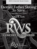 Robert W. Smith | Concert Band Series | Eternal Father Strong To Save