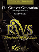 Robert W. Smith | Symphony Band Series | The Greatest Generation