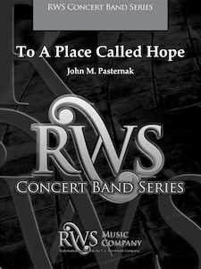 John M. Pasternak | Concert Band Series | To A Place Called Hope