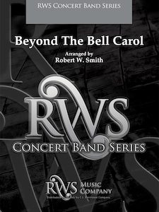 Robert W. Smith | Concert Band Series | Beyond The Bell Carol