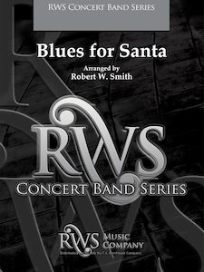 Robert W. Smith | Concert Band Series | Blues For Santa
