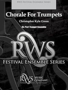 Christopher Kyle Green | Concert Band Series | Chorale For Trumpets