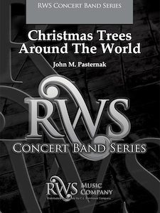 John M. Pasternak | Concert Band Series | Christmas Trees Around The World