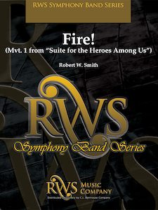 Robert W. Smith | Symphony Band Series | Fire!