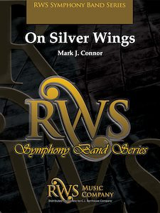 Mark J. Connor | Symphony Band Series | On Silver Wings