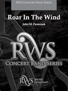 John M. Pasternak | Concert Band Series | Roar In The Wind