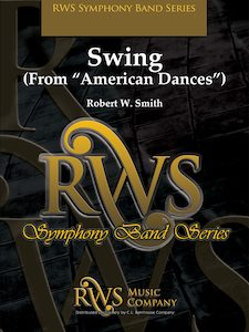 Robert W. Smith | Symphony Band Series | Swing