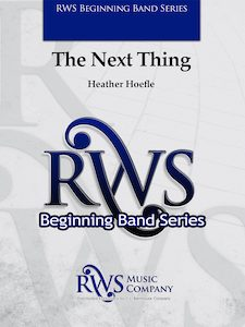 Heather Hoefle | Beginning Band Series | The Next Thing